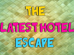 The Latest Hotel Escape